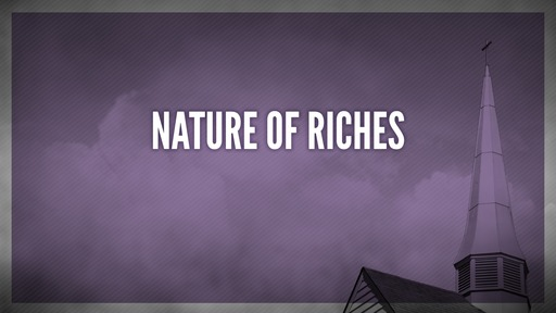 Nature of riches