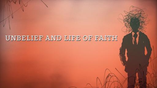 Unbelief and life of faith