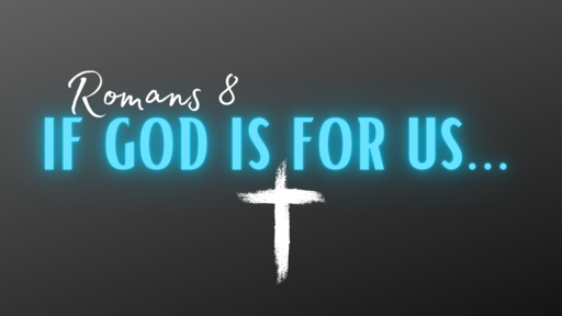 IF GOD IS FOR US...