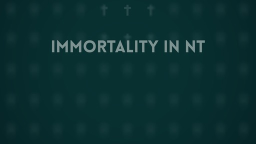 Immortality in NT