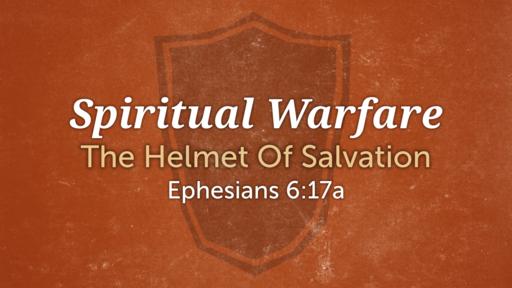 Spiritual Warfare THe Helmet of Salvation  09/02/2020
