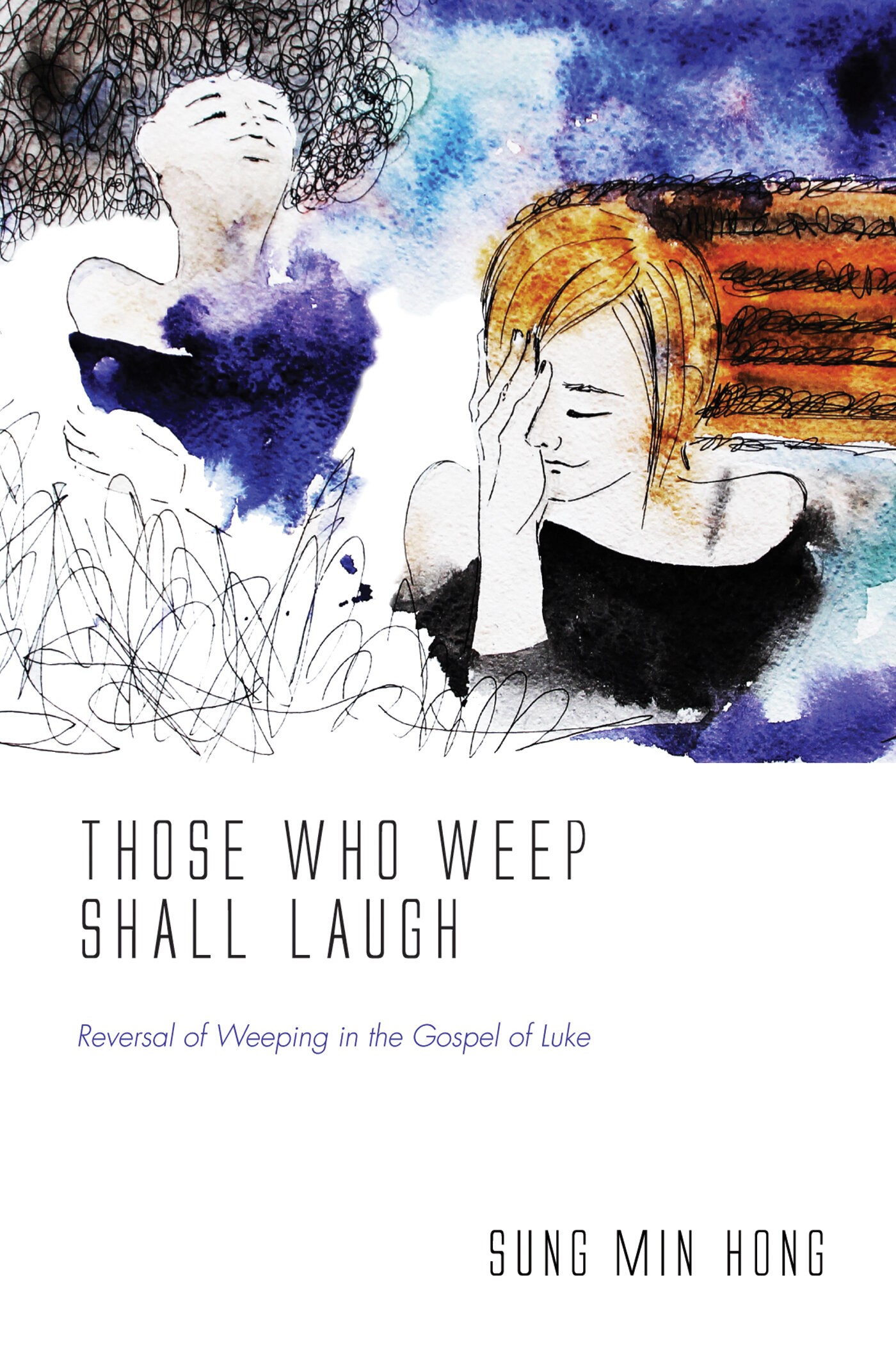Those Who Weep Shall Laugh: Reversal of Weeping in the Gospel of Luke