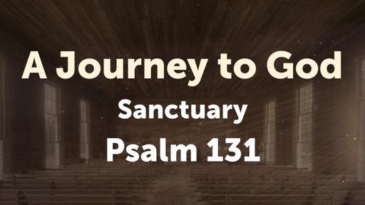 Sanctuary: The Psalms of Ascent