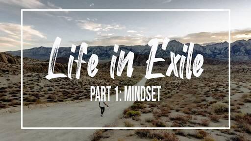 Living in Exile: Mindset (part 1)
