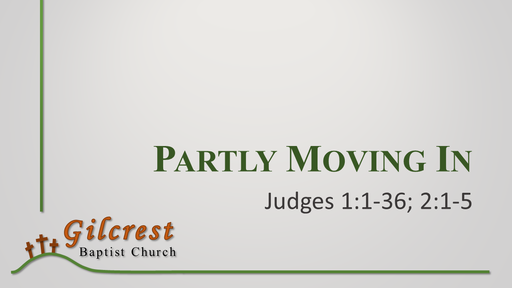 Partly Moving In - Judges 1:1-2:5