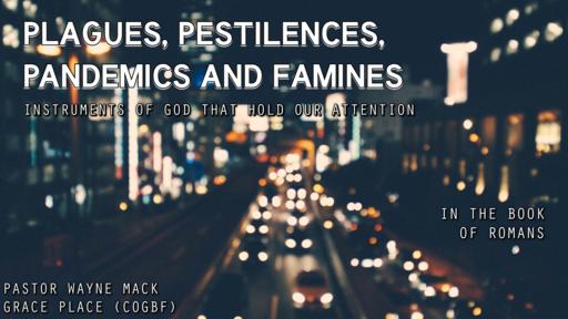 Plagues, Pandemics, Pestilences, and Famines