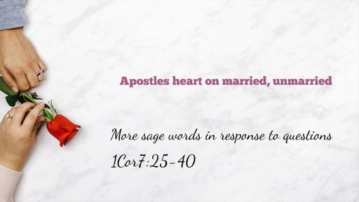 Apostles heart on married, unmarried