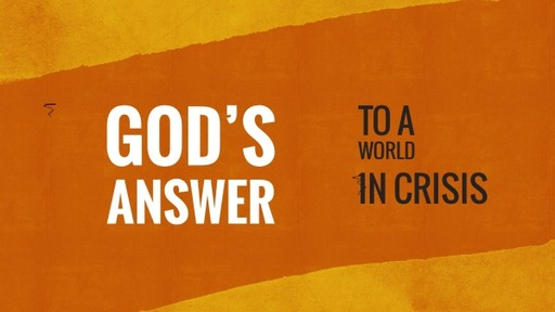 God's Answer to a World in Crisis