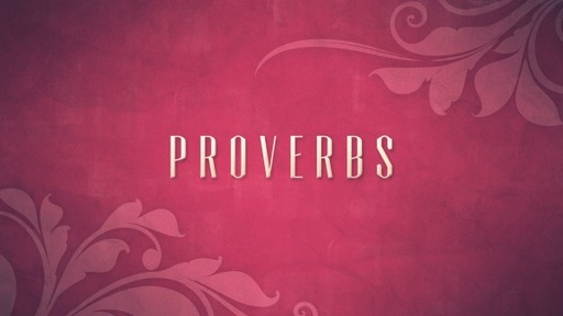Wisdom and Word - Proverbs 24