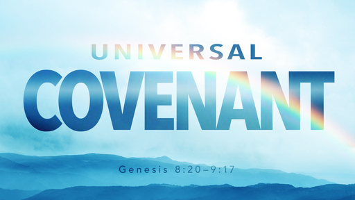Foundations #7: Universal Covenant