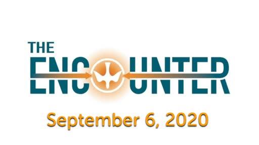 The Encounter-September 6, 2020
