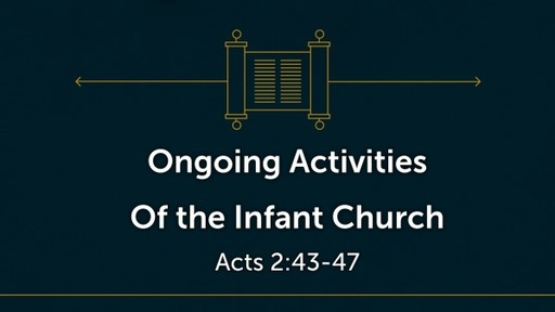 Early Observations of the Infant Church (Acts 2:43-47)