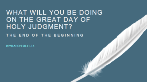 What Will You Be Doing on the Great Day of Judgment?