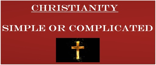 Christianity: Simple or Complicated?