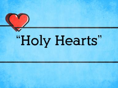 """""""Holy Hearts"""""""
