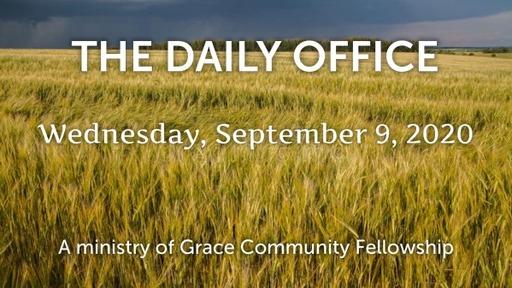 Daily Office -September 9, 2020