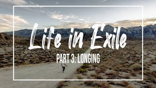 Living in Exile: Longing (part 3)