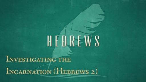 Hebrews 2 Snapshot