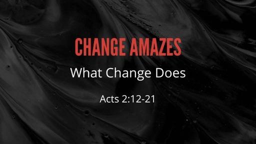 Change Amazes