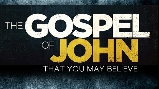 Gospel Of John - That You May Believe