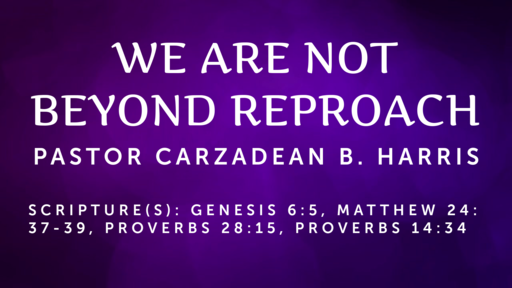 WE ARE NOT BEYOND REPROACH