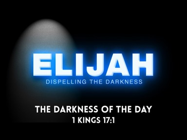 Elijah - Dispelling the Darkness