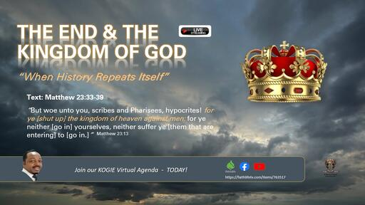 """The End & The Kingdom of God (B) """"When History Repeats Itself"""" by Dr. Mercury Thomas-Ha 