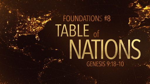 Foundations #8: The Table of Nations