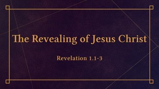 The Revealing of Jesus Christ