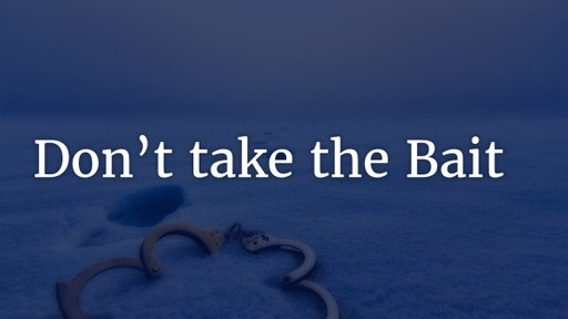 Don't Take the Bait