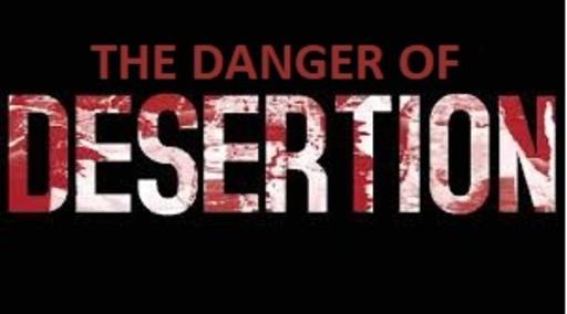 The Danger of Desertion