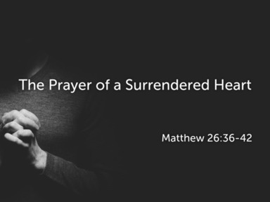 The Prayer of a Surrendered Heart