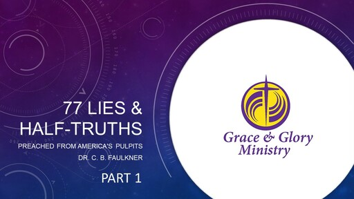 77 Lies & Half Truths Preached from America's Pulpits- PART 1