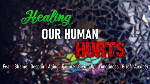 Healing Our Human Hurts: Anxiety