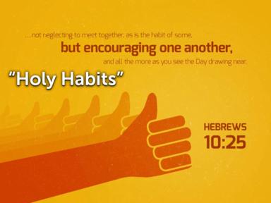 """Holy Habits"""