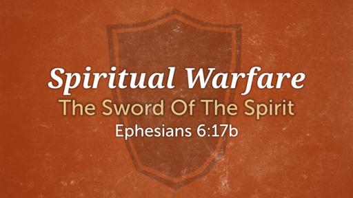 Spiritual Warfare The Sword of  the Spirit  09/16/2020