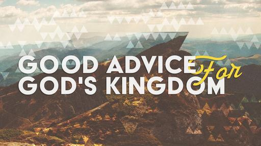 Good Advice for God's Kingdom