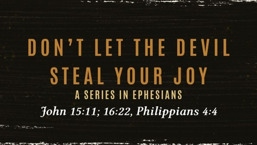 Don't Let the Devil steal your Joy