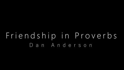 Friendship in Proverbs