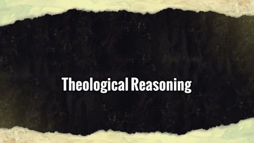 Theological Reasoning (Session 1-3)