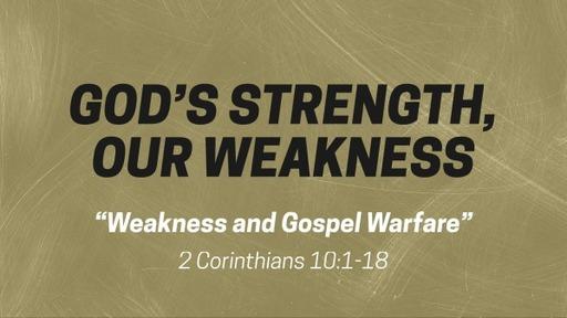 Weakness and Gospel Warfare