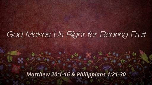 God Makes Us Right for Bearing Fruit
