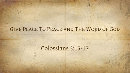 Give Place To Peace and The Word of God