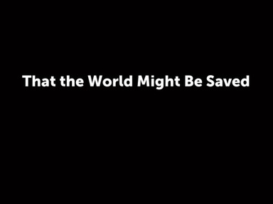 That the World Might Be Saved