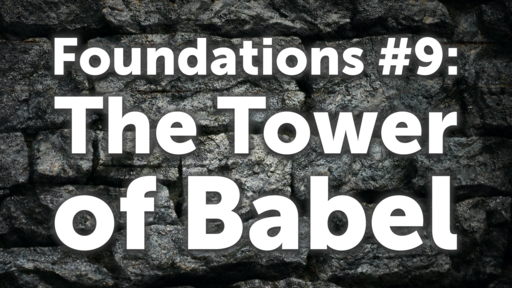 Foundations #9: The Tower of Babel