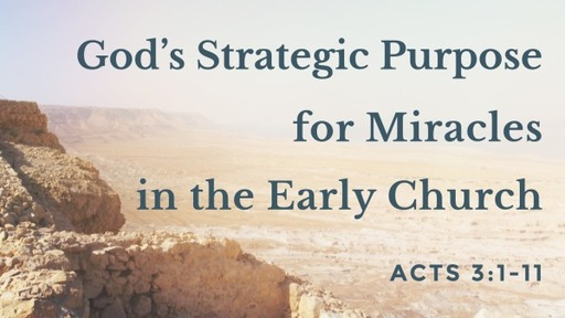 God's Purpose for Miracles (Acts 3:1-11)