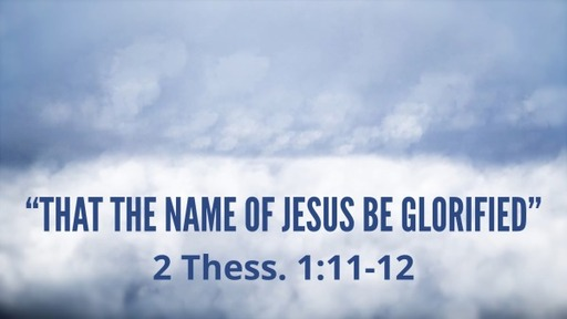 """""""That the Name of Jesus Be Glorified"""""""