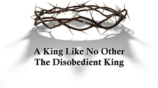 The Disobedient King
