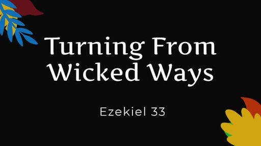 Turning From Wicked Ways