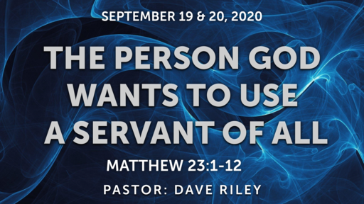 THE PERSON GOD WANTS TO USE - A SERVANT OF ALL
